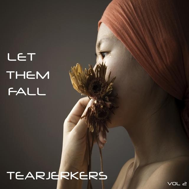 Let Them Fall - Tearjerkers, Vol. 2