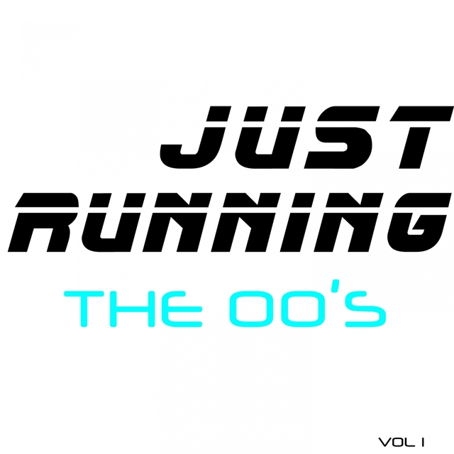 Just Running - The 00's, Vol. 1