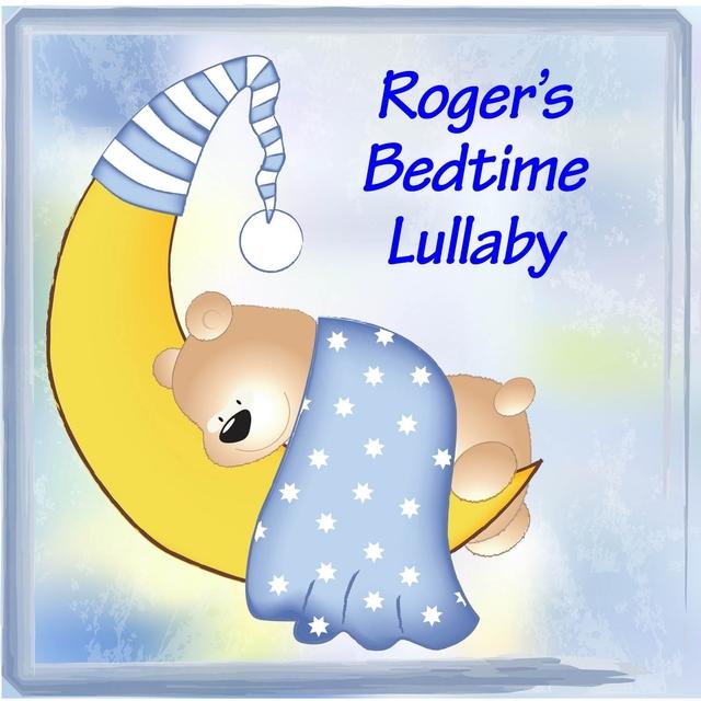 Roger's Bedtime Lullaby