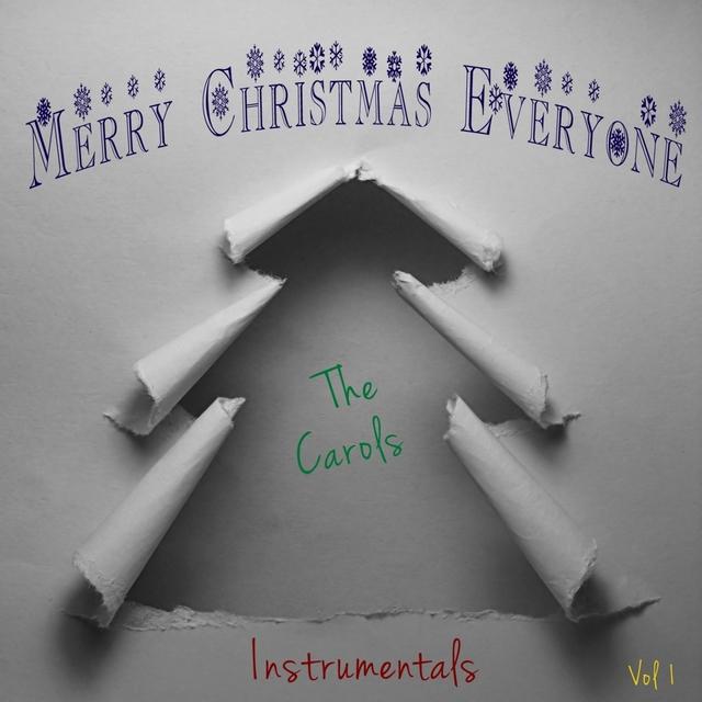 Merry Christmas Everyone - The Carols - Instrumentals Vol. 1
