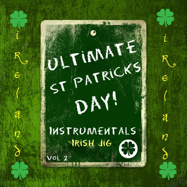 Ultimate St Patrick's Day! - Irish Jig, Vol. 2