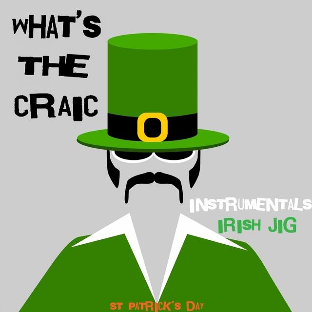 What's The Craic - St Patrick's Day - Irish Jig