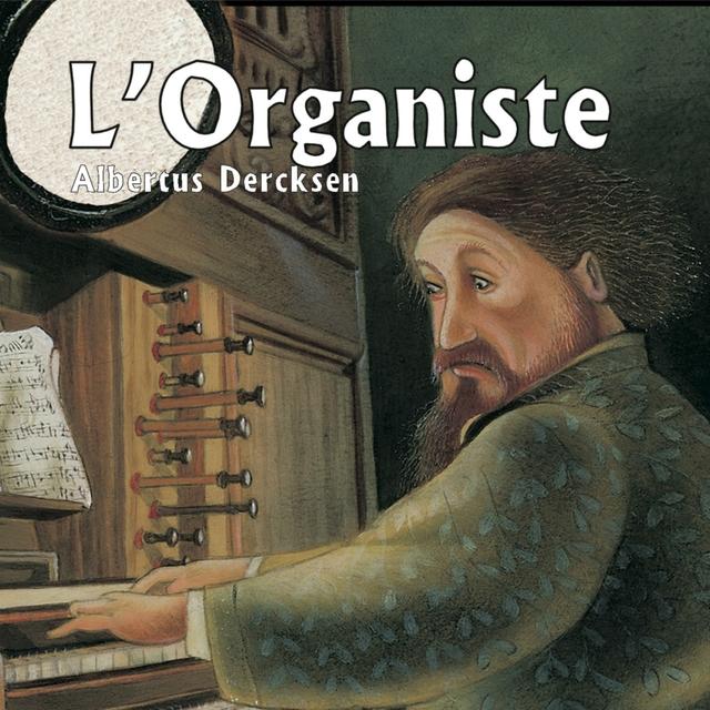 Derksen: L'organiste