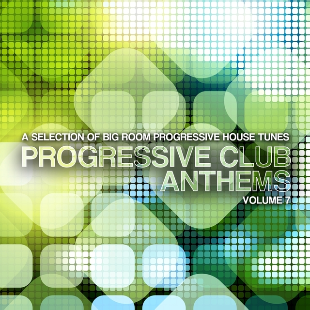 Progressive Club Anthems, Vol. 7