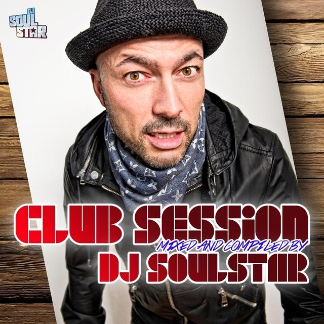 Club Session Presented By DJ Soulstar