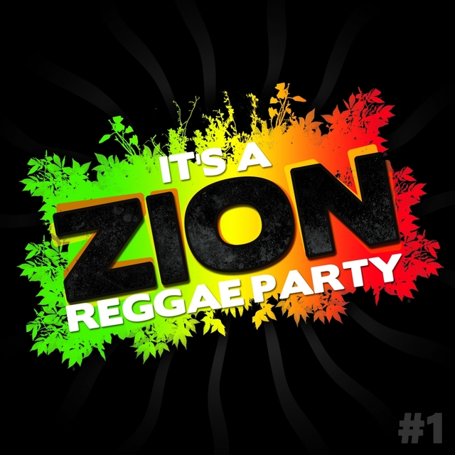 It's a Zion Reggae Party, Vol. 1