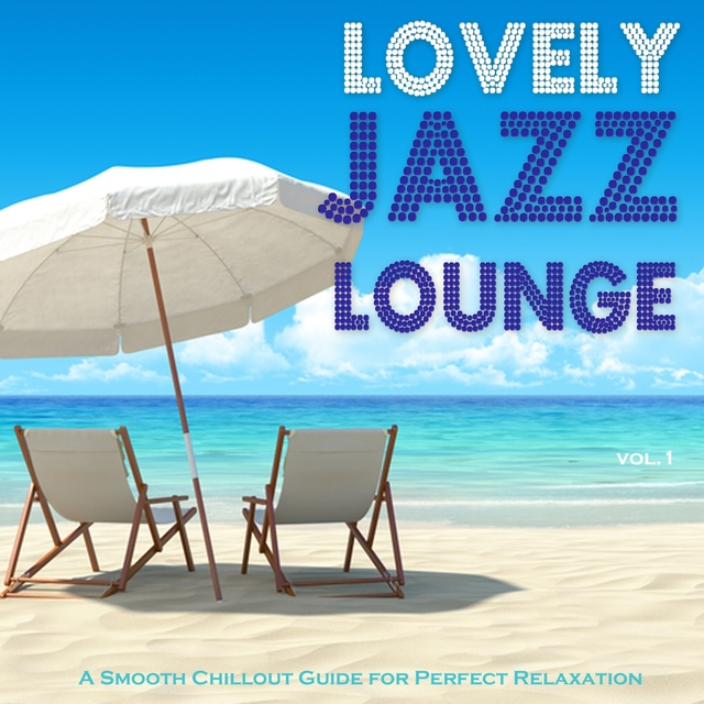 Lovely Jazz Lounge - A Smooth Chillout Guide for Perfect Relaxation