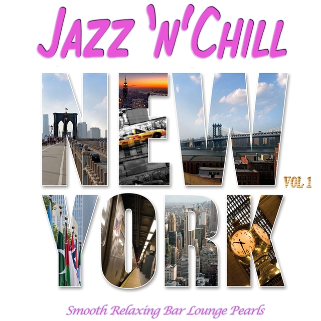 Jazz 'n' Chill New York, Vol.1