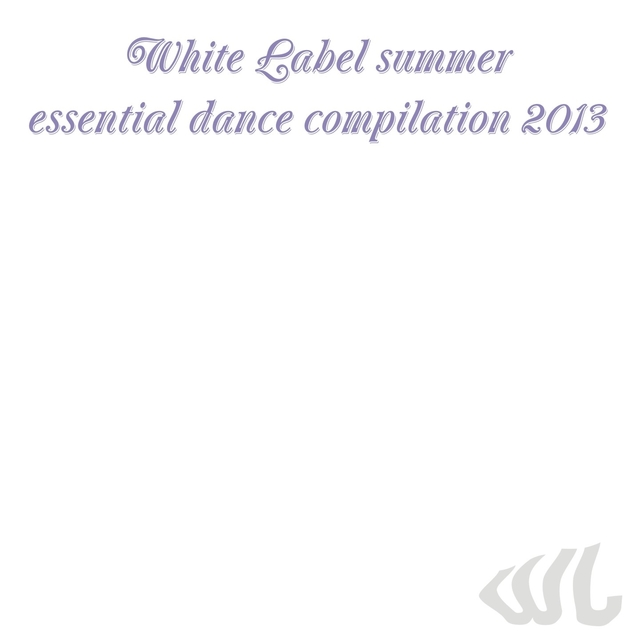 White Label Summer Essential Dance Compilation 2013