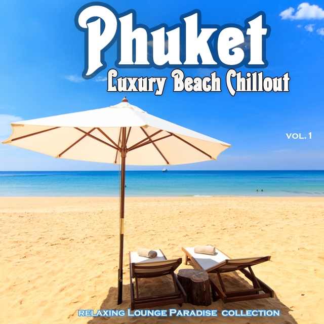 Phuket Luxury Beach Chillout