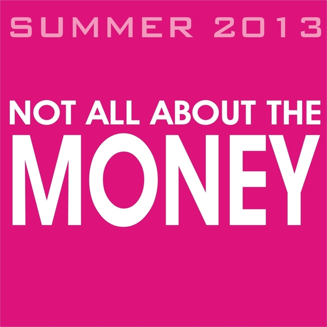 Not All About the Money Compilation Summer 2013