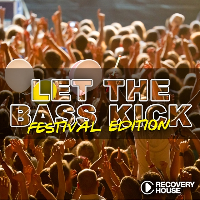 Let the Bass Kick - Festival Edition