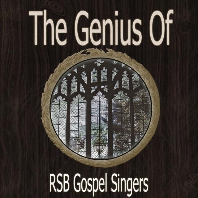 The Genius of Rsb Gospel Singers