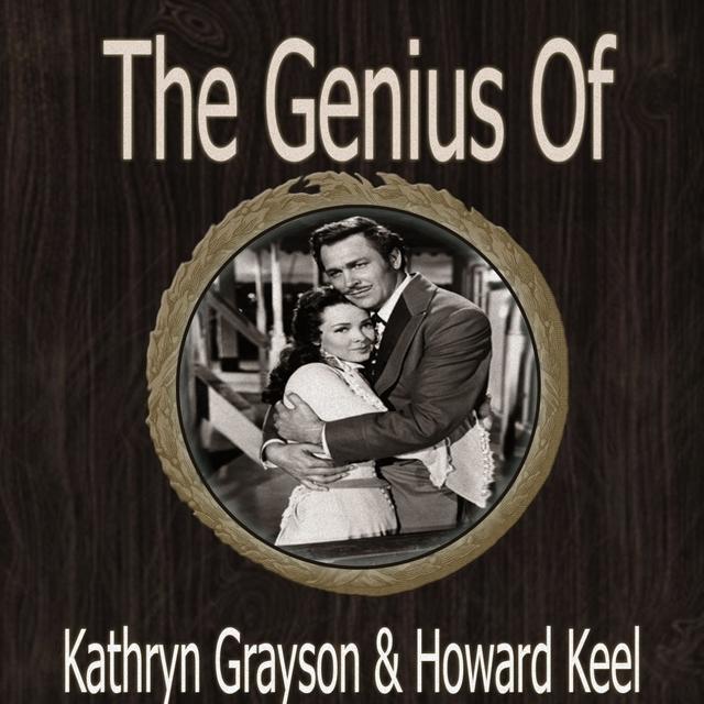 The Genius of Kathryn Grayson Howard Keel