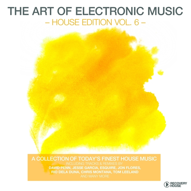 The Art of Electronic Music - House Edition, Vol. 6