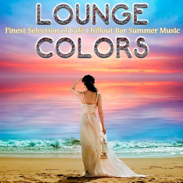 Couverture de Lounge Colors: Finest Selection of Café Chillout Bar Summer Music