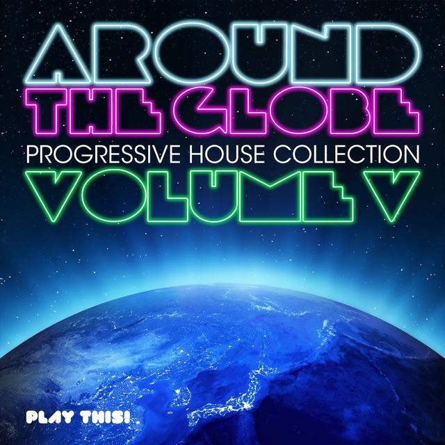 Couverture de Around the Globe, Vol. 5 - Progressive House Collection