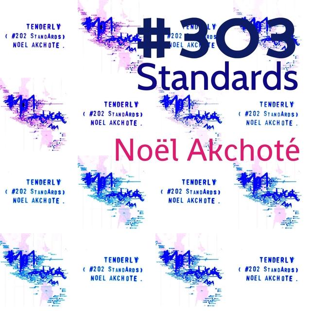 Akchoté: #303 Standards