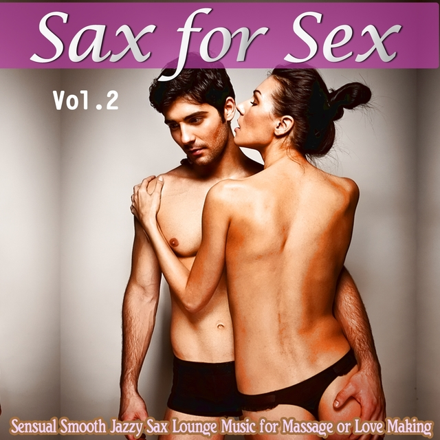 Sax For Sex, Vol. 2