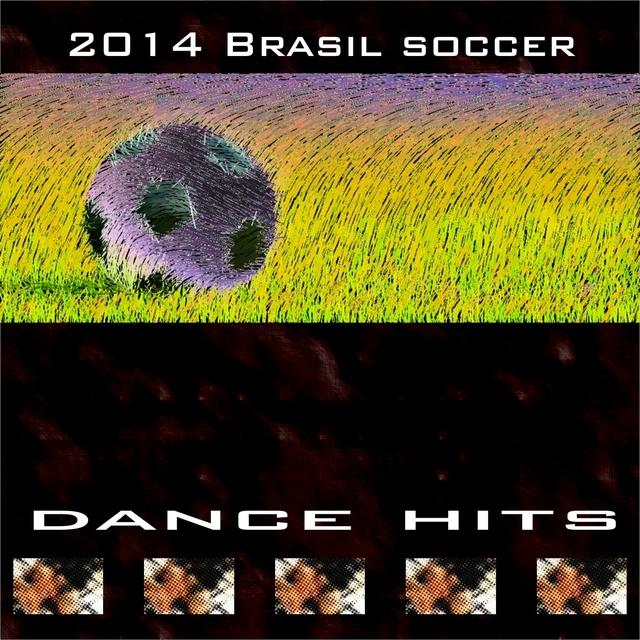2014 Brasil Soccer Dance Hits