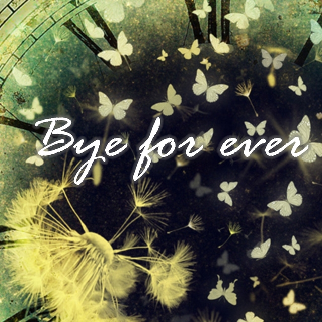 Bye for Ever