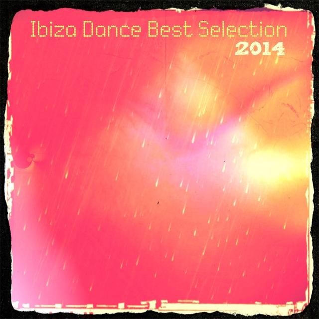 Ibiza Dance Best Selection 2014