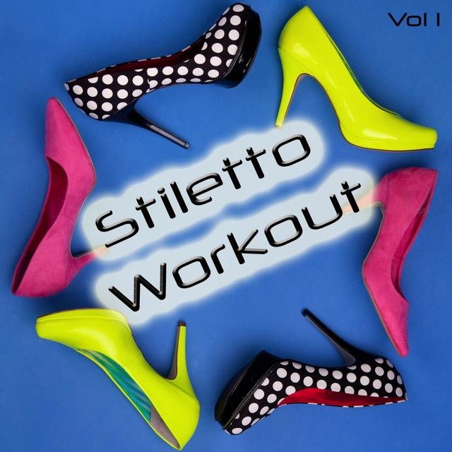 Stiletto Workout, Vol. 1