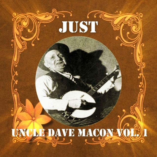 Couverture de Just Uncle Dave Macon, Vol. 1