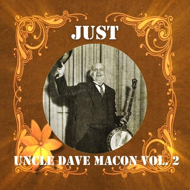 Couverture de Just Uncle Dave Macon, Vol. 2