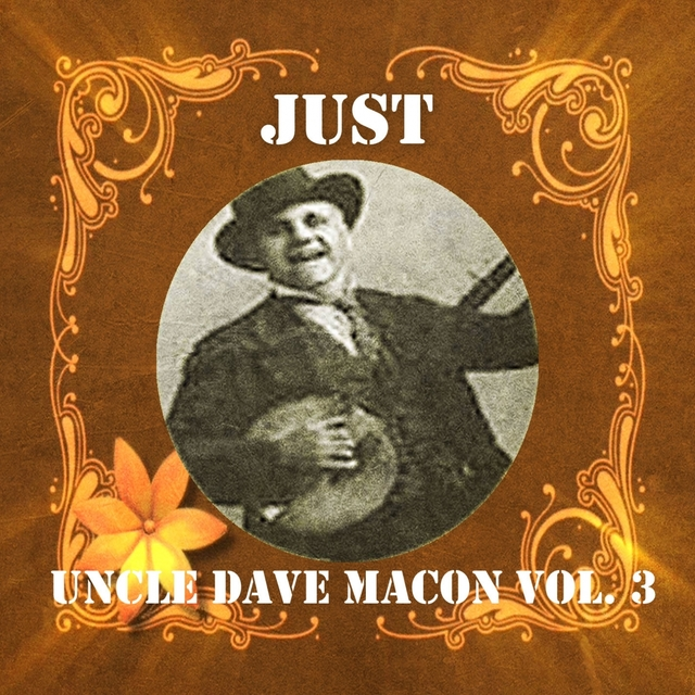 Just Uncle Dave Macon, Vol. 3