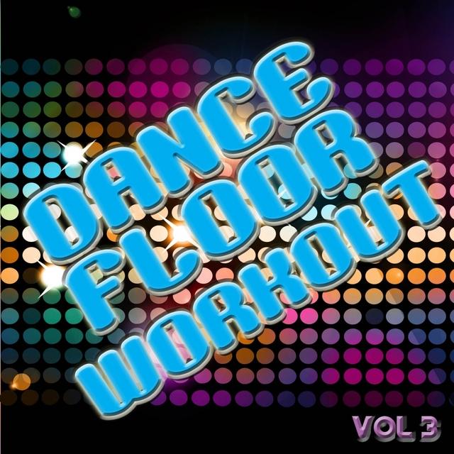 Dance Floor Workout, Vol. 3