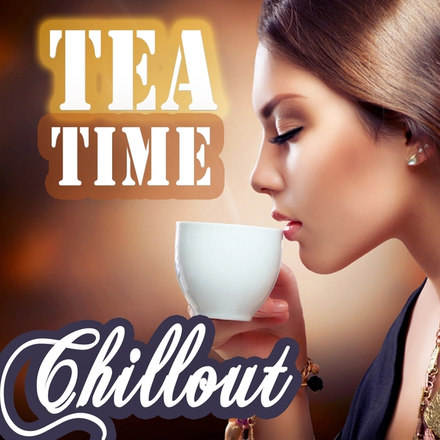 Tea Time Chillout - Perfect Easy Listening Lounge Music for Afternoon Relaxation