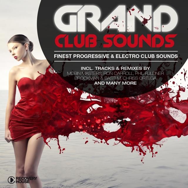 Grand Club Sounds - Finest Progressive & Electro Club Sounds