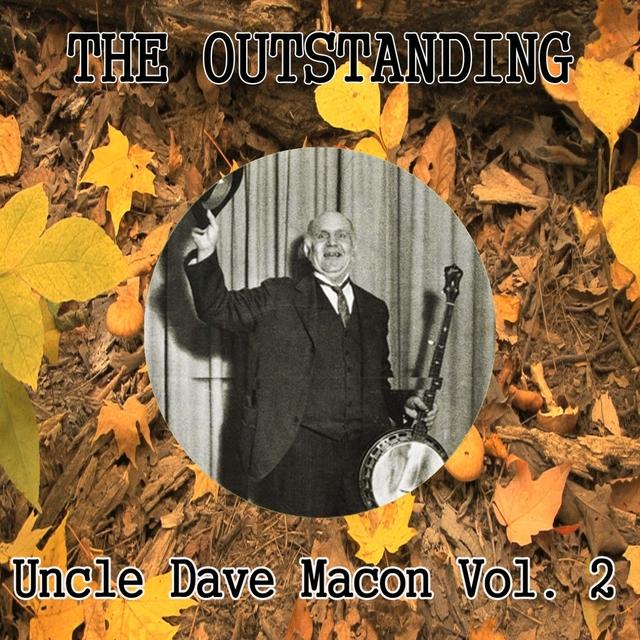 Couverture de The Outstanding Uncle Dave Macon Vol. 2
