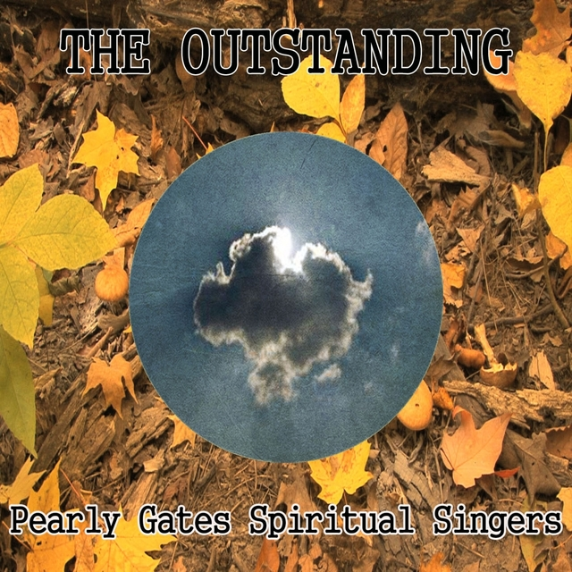 The Outstanding Pearly Gates Spiritual Singers