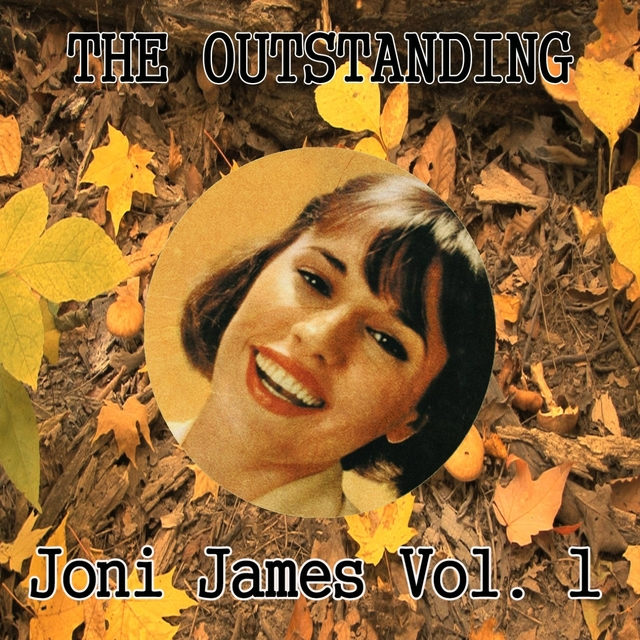 The Outstanding Joni James Vol. 1