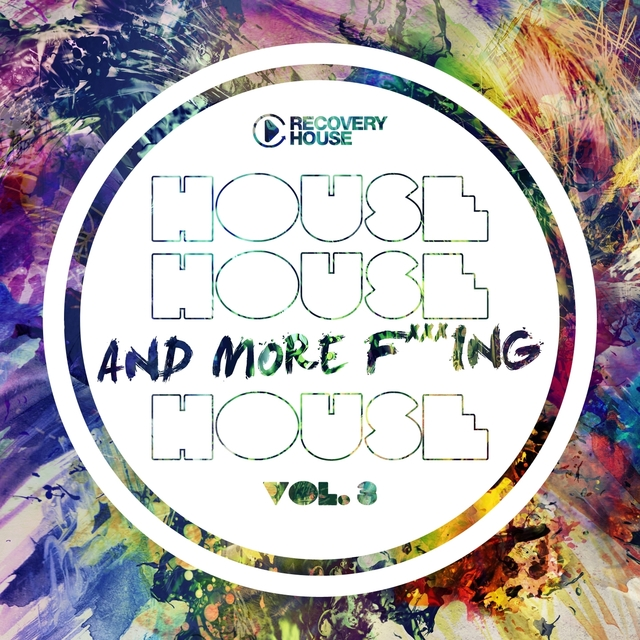 House, House And More F..king House, Vol. 3