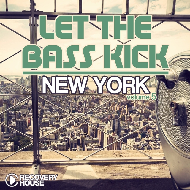 Let the Bass Kick in New York, Vol. 5
