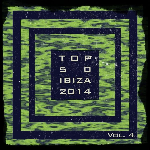 Top 50 Ibiza 2014, Vol. 4