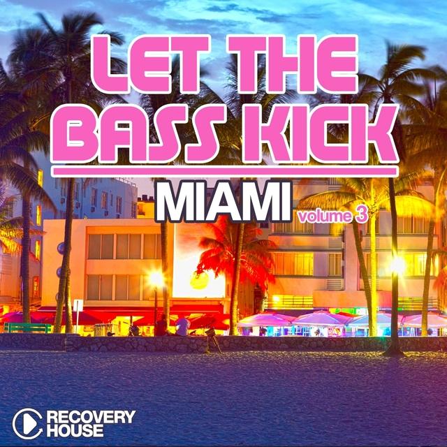 Let the Bass Kick in Miami, Vol. 3