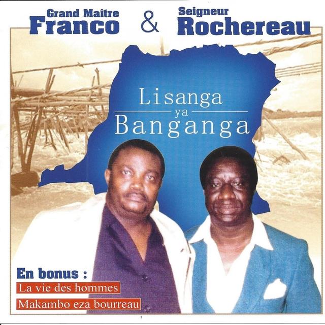 Grand Maître Franco & Seigneur Rochereau : Lisanga Ya Banganga