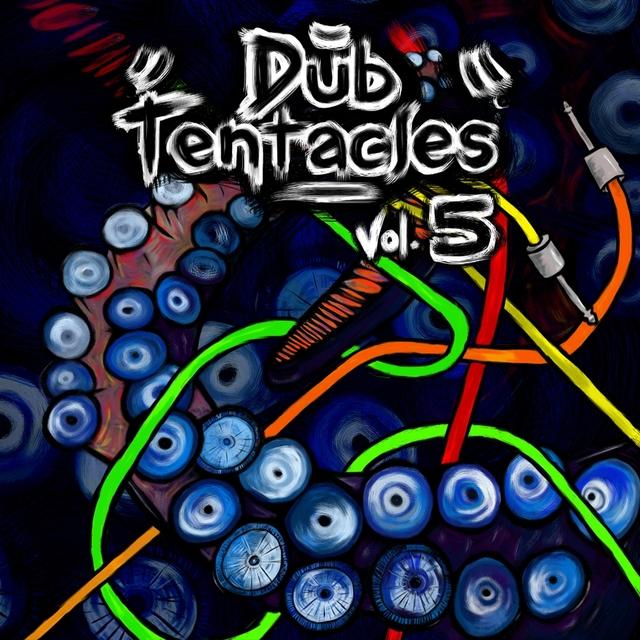 Dub Tentacles, Vol. 5