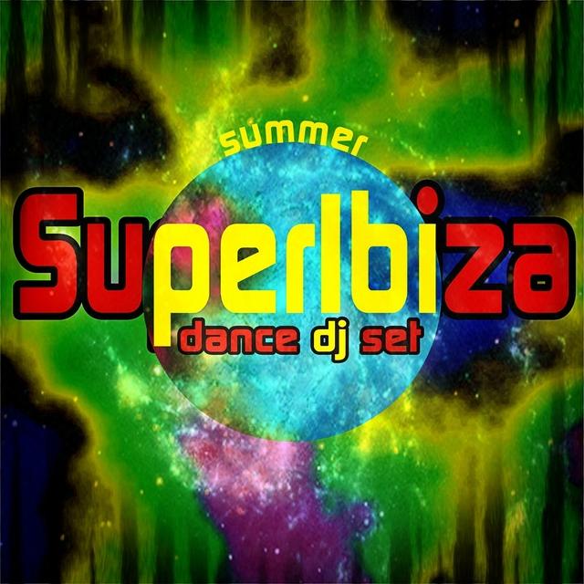 SuperIbiza Dance DJ Set Summer