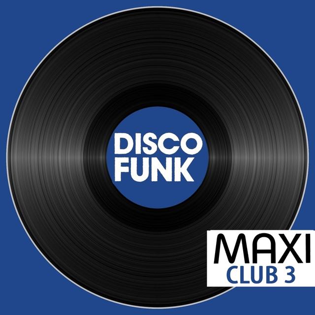 Couverture de Maxi Club Disco Funk, Vol. 3