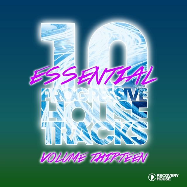 10 Essential Progressive House Tracks, Vol. 13