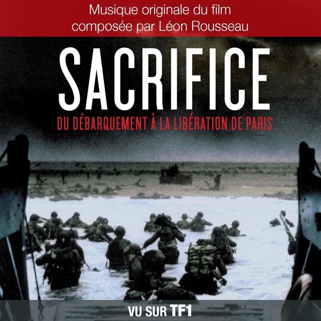 Sacrifice : Du débarquement à la libération de Paris