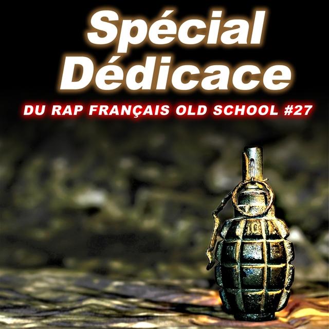 Couverture de Spécial dédicace du rap francais Old School, Vol. 27