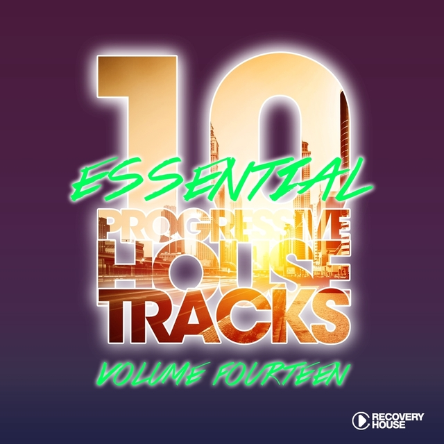 10 Essential Progressive House Tracks, Vol. 14