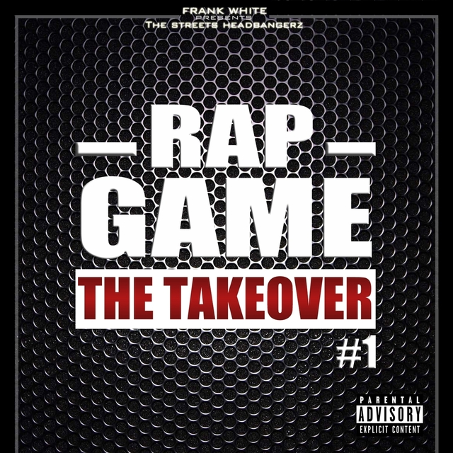 Rap Game, Vol. 1 (The Takeover) [Frank White Presents the Streets Headbangerz]