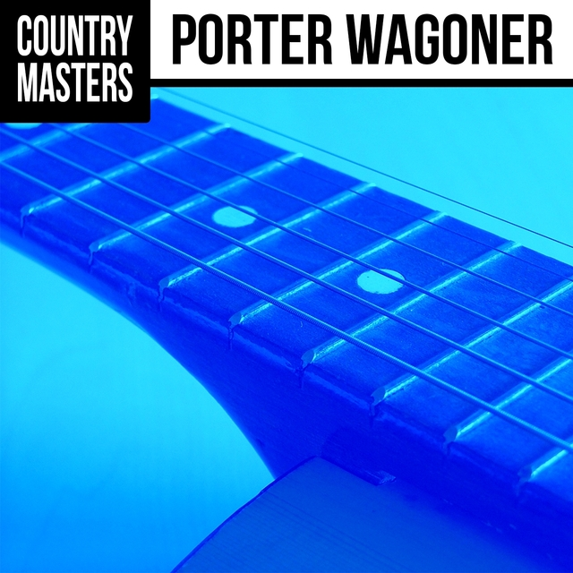 Country Masters: Porter Wagoner